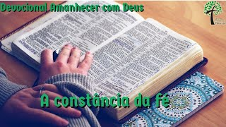 A constância da fé // Amanhecer com Deus // Igreja Presbiteriana Floresta - GV