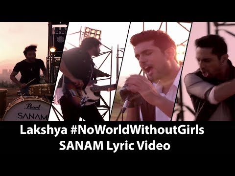 Lakshya #NoWorldWithoutGirls   SANAM Lyric Video #SL5