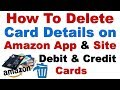 How to Delete Debit & Credit Card Details from Amazon App and Site ( ऐसे करें जल्दी से डिलीट )