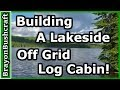 Building A Lakeside Off Grid Log Cabin Part 1 mp3