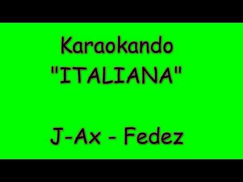 Karaoke Italiano - Italiano - J-Ax - Fedez ( Testo )