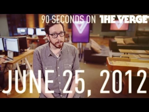 90 Seconds On The Verge: June 25, 2012