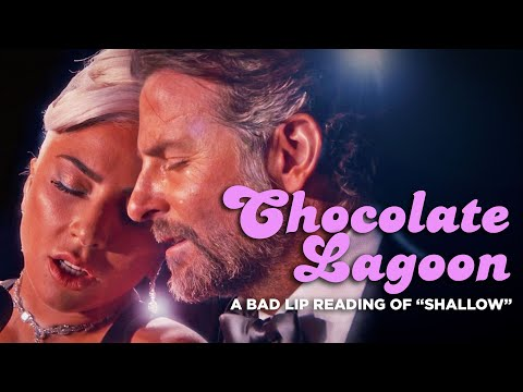 The Man Cave - CHOCOLATE LAGOON — A Bad Lip Reading of Shallow