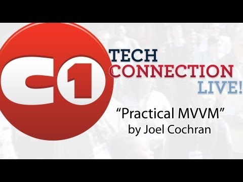 Practical MVVM by Joel Cochran - Tech Connection Live!