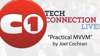 Practical MVVM by Joel Cochran - Tech Connection Live!