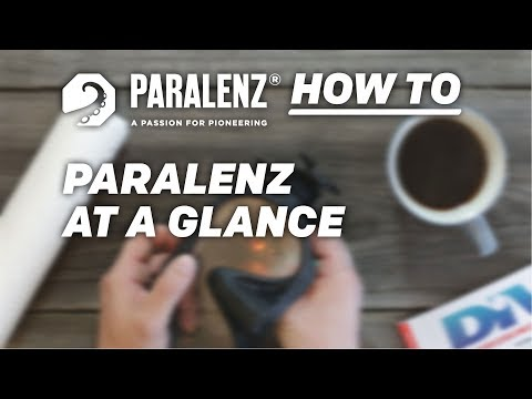 How to - Paralenz at a glance