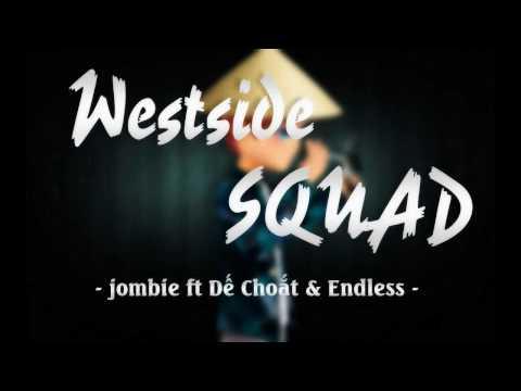 [ QQ Music ]  Westside SQUAD - jombie ft Dế Choắt & Endless