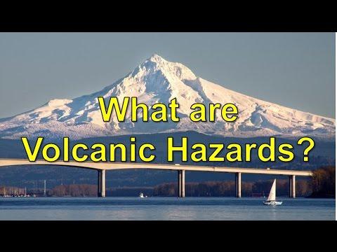 What are Volcanic Hazards?