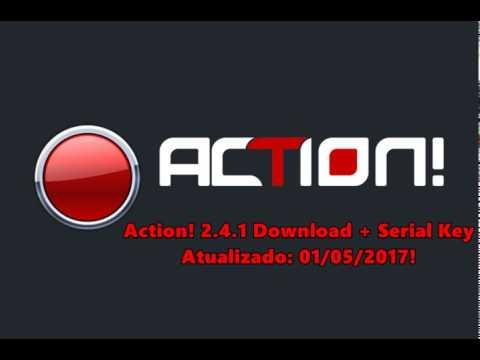 Action! 2.4.1 Download 32/64 Bits + Serial Key Atualizado 11/06/2017!