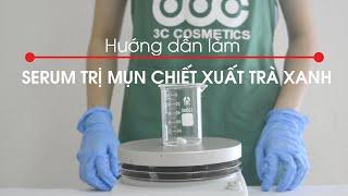 [Làm mỹ phẩm tại nhà] Hướng dẫn làm serum trị mụn chiết xuất trà xanh