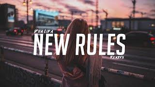 Dua Lipa - New Rules (Renzyx Remix)