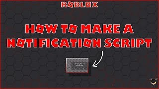 [ROBLOX SCRIPTING TUTORIAL] How to make a notification script