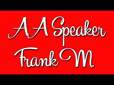 Frank M. Alcoholics Anonymous Speaker
