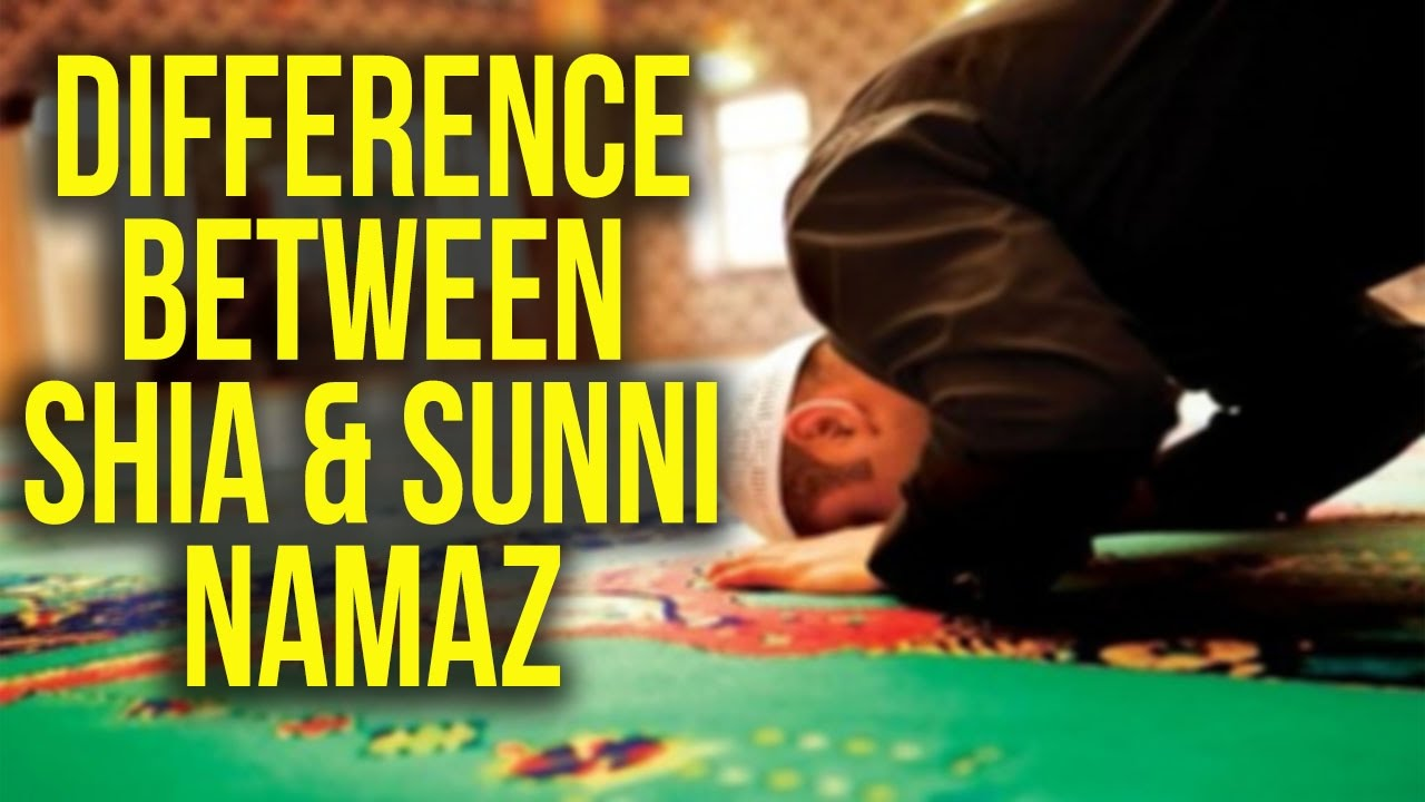 Difference between Shia and Sunni Namaz