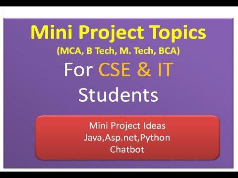 Mini Project Topics For CSE & IT Students - MCA, B Tech, M  Tech, BCA