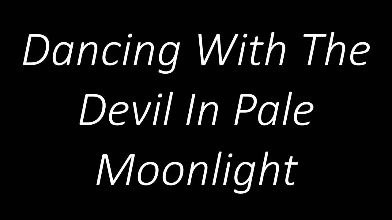 Devil In Pale Moonlight Lyrics