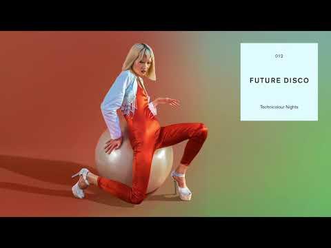 Future Disco - Technicolour Nights (Continuous Mix)