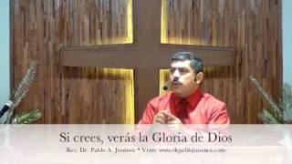 Si crees, verás la Gloria de Dios (Juan 11.40)