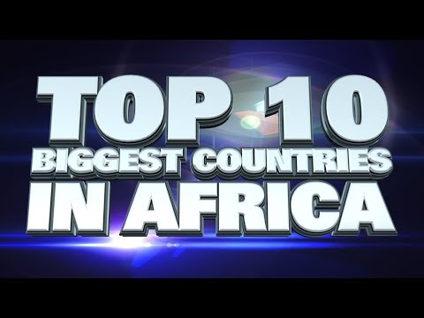 Top 10 Biggest Countries In Africa