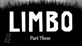I WILL KILL YOU SPIDER BOSS! - Limbo: Part 3