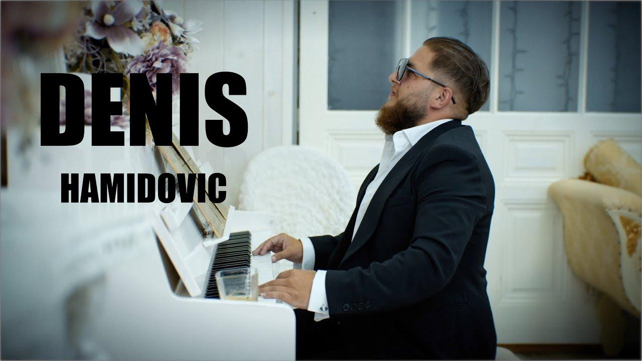 DENIS HAMIDOVIC - OPROSTI SAR MANGE (OFFICIAL VIDEO 2020-2021)NOVO