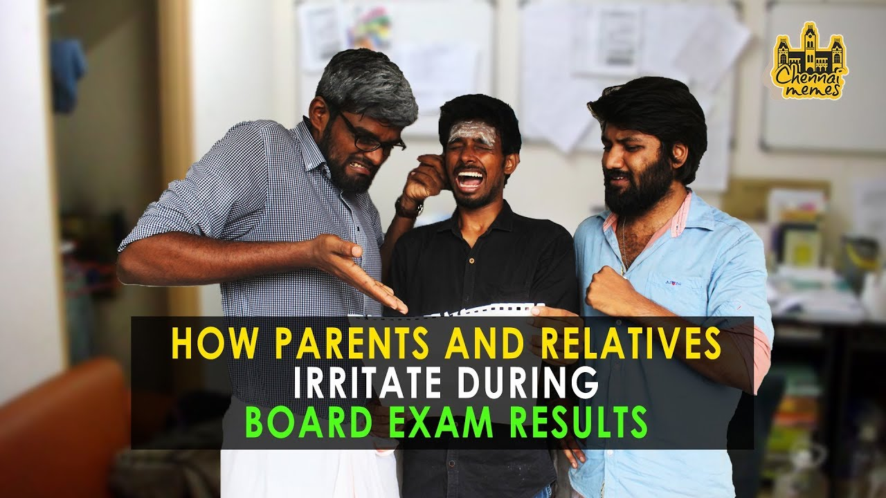 How Parents & Relatives Irritate During Board Exam Results | Chennai Memes