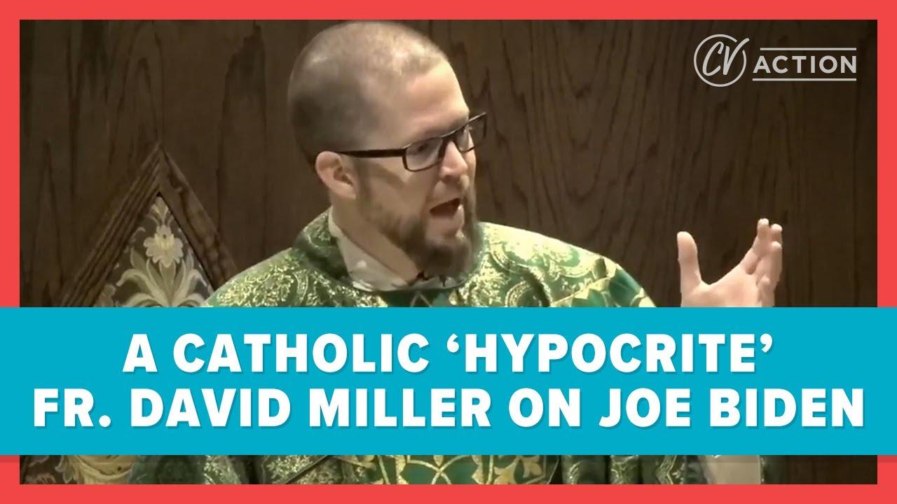 A Catholic 'Hypocrite': Fr. David Miller on Joe Biden