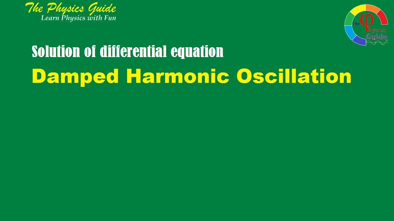 Solution of differential equation of Damped Harmonic Oscillation