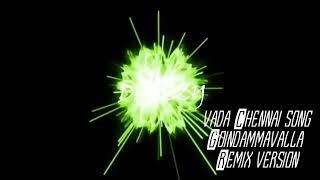 Vadachennai Theme / Goindhammavaala Remix by DJ DAIZZY