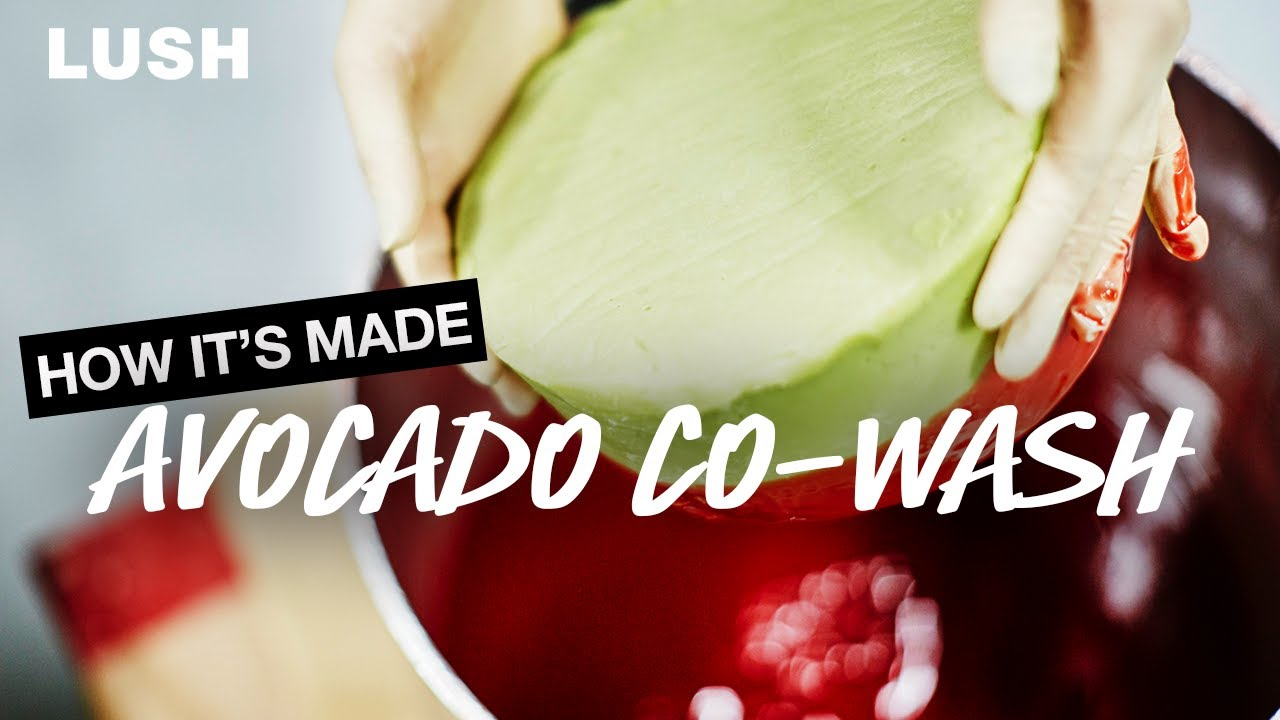 Lush How It's Made: Avocado Co-Wash