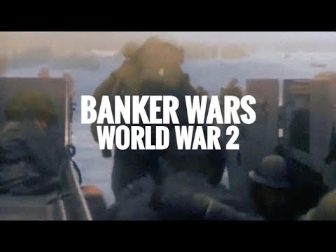 Banker Wars: World War 2 (Part 1)