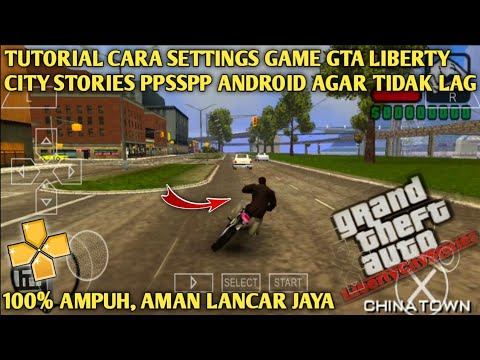 TIPS CARA SETTINGS GAME GRAND THEFT AUTO LIBERTY CITY STORIES PPSSPP ANDROID AGAR TIDAK LAG