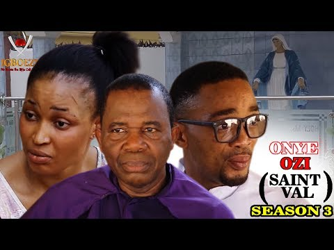 Onye Ozi St Val. Season 3 - Latest Nigeria Nollywood Igbo Movie