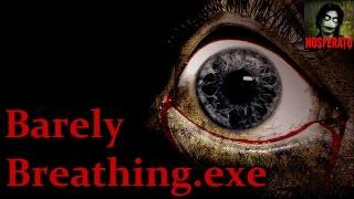 Истории на ночь - BarelyBreathing.exe