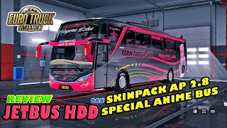 Special Anime Bus - Review 2 Mod, Jetbus HDD & Skinpack AP 2.8 | ETS2 MOD INDONESIA