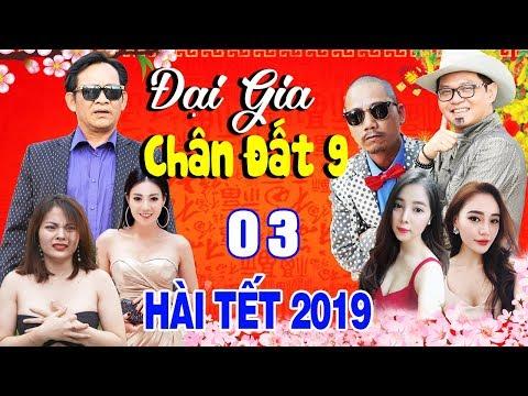 Phim Hài Tết 2019 | Đại Gia Chân Đất 9 - Tập 3 | Hài Tết Mới Nhất 2019 - Phim Hay Cười Vỡ Bụng 2019