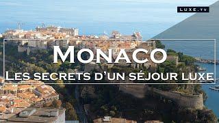 Monaco - Les secrets d'un authentique séjour luxe - LUXE.TV