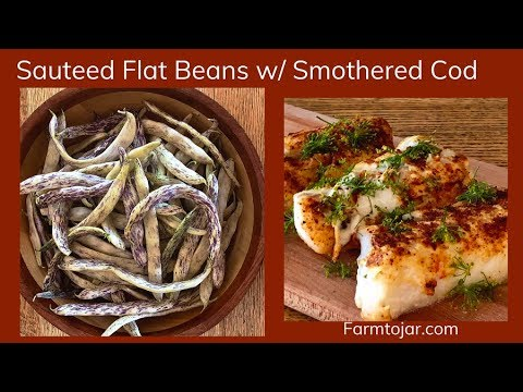 Low Carb Sautéed Italian Romano Beans & Smothered Cod | Summer Dinner