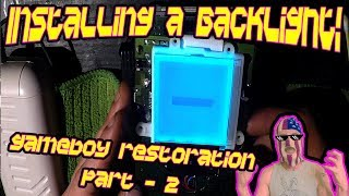 How to Install A Backlight! - DMG GAMEBOY RESTORATION PART 2