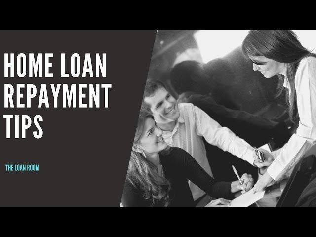 Home Loan Repayment Tips