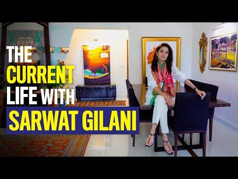 Sarwat Gilani   The Current Life