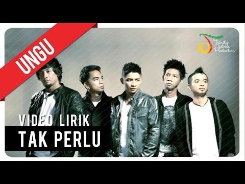 UNGU - TAK PERLU | Video Lirik