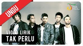 [3.58 MB] UNGU - TAK PERLU | Video Lirik