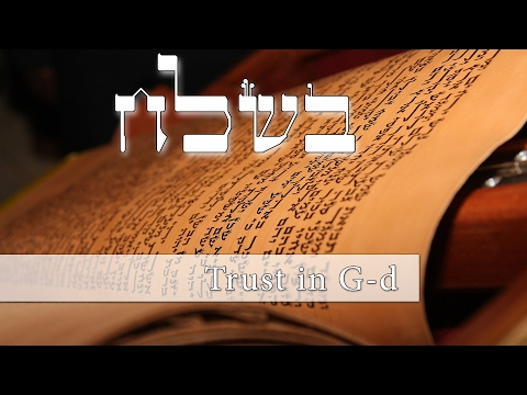 Parashat Beshalach - How can we have trust in G-d - Rabbi Alon Anava