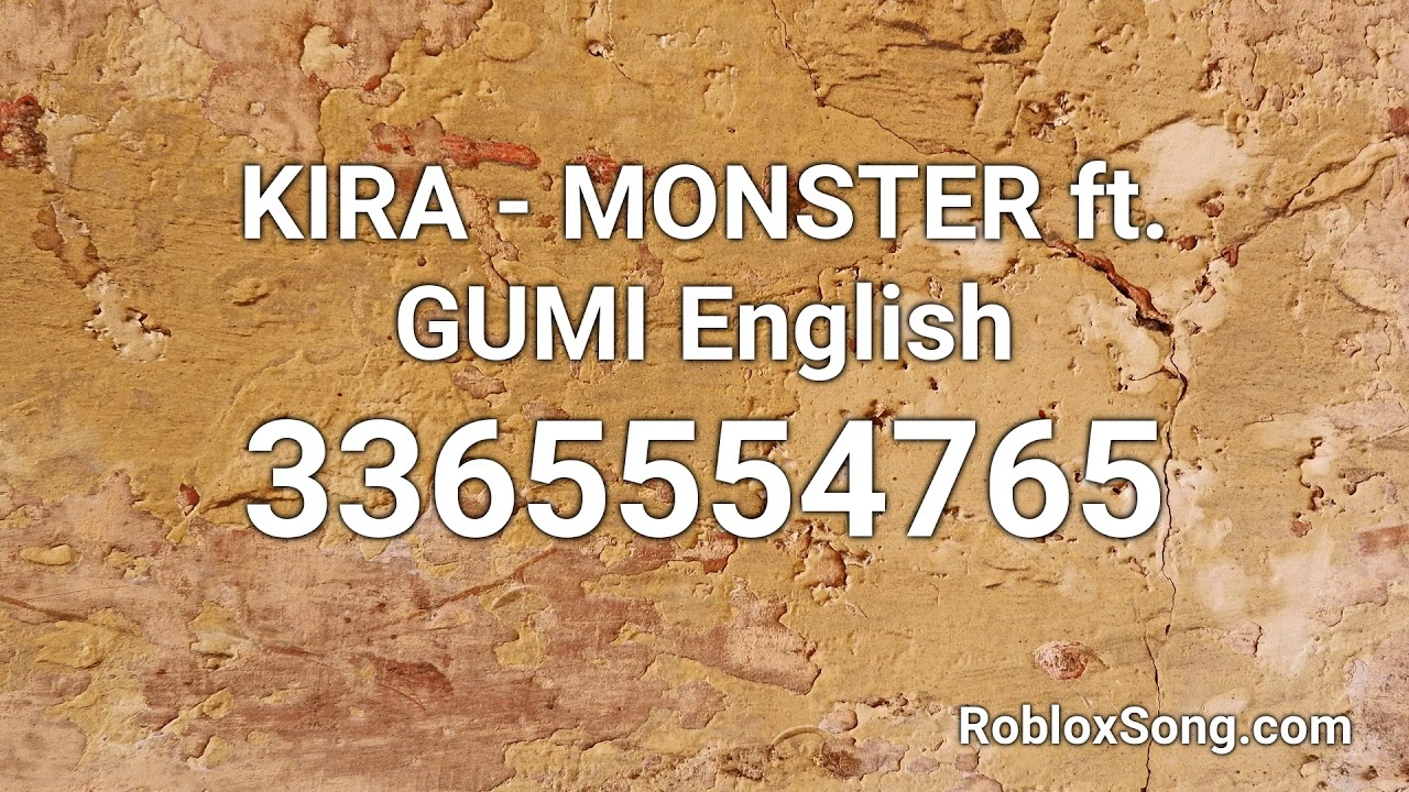 Kira Monster Ft Gumi English Roblox Id Roblox Music Code