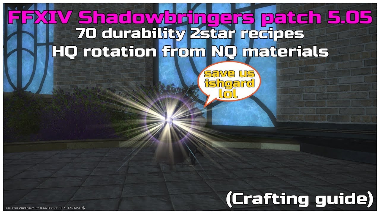 FFXIV Shadowbringers patch 5 05 lV 80 70 durability 2star hq rotation from  nq materials