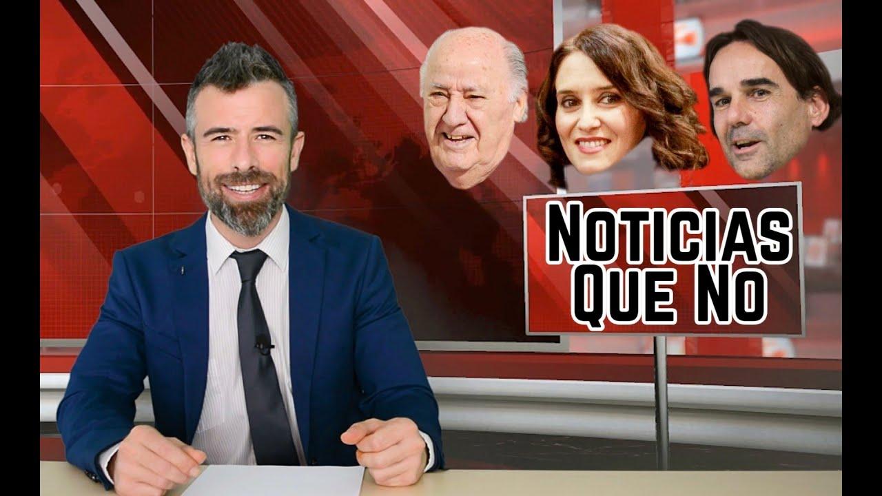 """""""Noticias Que No"""", esta semana con lo que NO han hecho #Amancio Ortega, #Ayuso y Cake #Minuesa"""