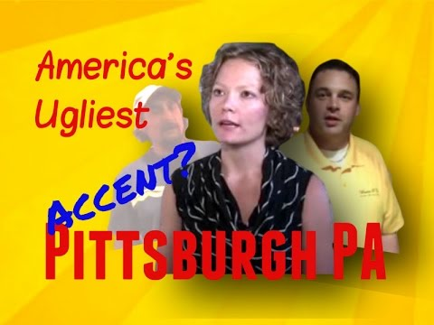 Accent  Pittsburgh  #Gawker #Americas Ugliest Accent Tournament