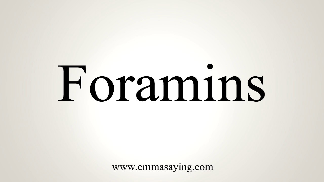 how to pronounce foramins - youtube, Human Body