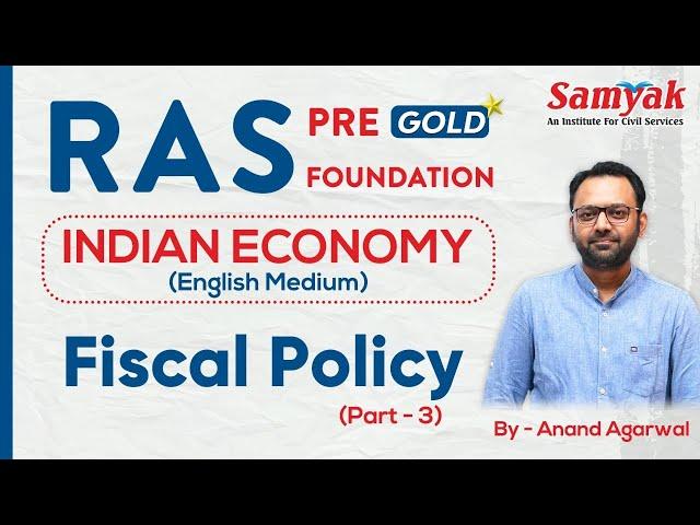 Indian Economy | Fiscal Policy 3, Anand Agarwal #5 | SAMYAK RAS Pre Gold & Foundation English Medium
